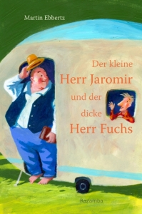 Kinderbuch Herr Jaromir und Herr Fuchs