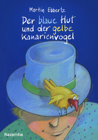 Geschichten für Kinder: Der blaue Hut und der gelbe Kanarienvogel